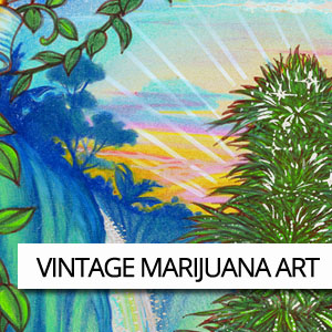 Browse Vintage Cannabis Artwork from Ganja Outpost